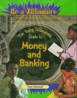 Young Zillionaire's Guide to Money 9780823932627