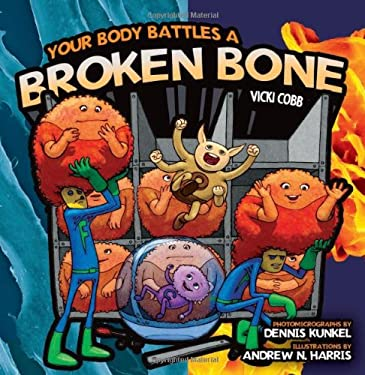 Your Body Battles a Broken Bone 9780822574682