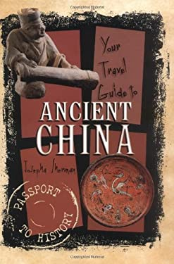 Your Travel Guide to Ancient China 9780822530732