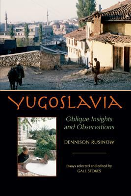 Yugoslavia: Oblique Insights and Observations 9780822943617