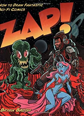 Zap!: How to Draw Fantastic Sci-Fi Comics 9780823059782