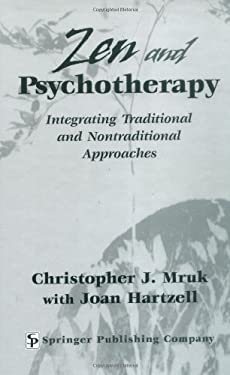 Zen & Psychotherapy: Integrating Traditional and Nontraditional Approaches 9780826120342