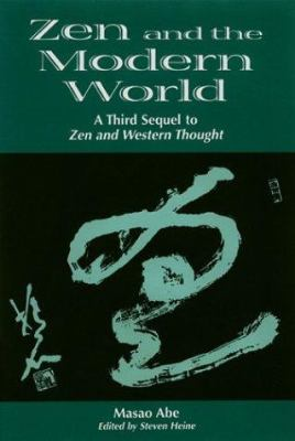 Zen and the Modern World: 3rd Sequel to Zen & Western Thought 9780824826659