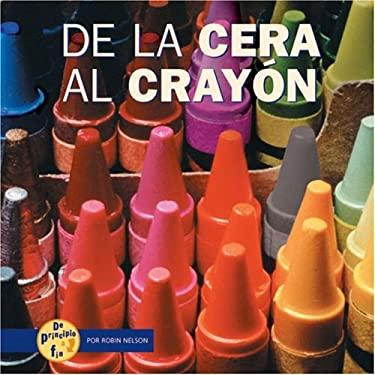 de la Cera al Crayon 9780822564935