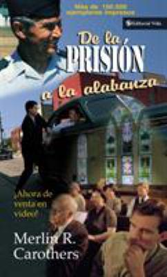 de la Prision a la Alabanza 9780829704471