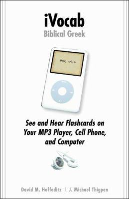 iVocab Biblical Greek: See and Hear Flashcards on Your MP3 Player, Cell Phone, and Computer 9780825427565
