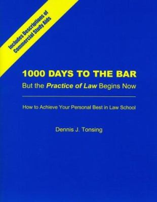 1000 Days to the Bar: But the Practice of Law Begins Now 9780837737263