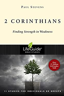 2 Corinthians: Finding Strength in Weakness 9780830830107