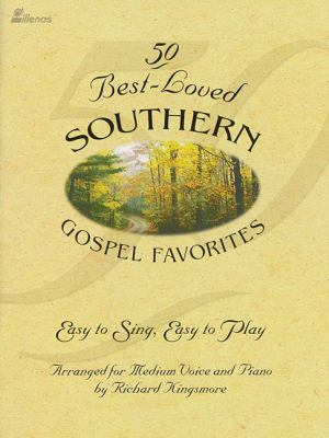 50 Best-Loved Southern Gospel Favorites: Easy to Sing, Easy to Play 9780834196476