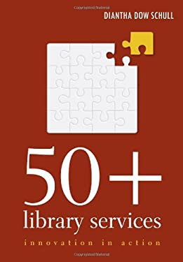 50+ Library Services: Innovation in Action 9780838911198
