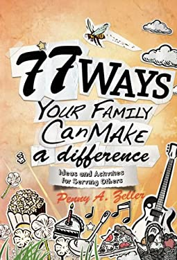 77 Ways Your Family Can Make a Difference: Ideas and Activities for Serving Others 9780834123700