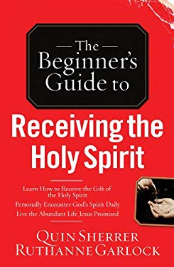 The Beginner's Guide to Receiving the Holy Spirit 9780830746545