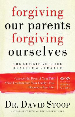 Forgiving Our Parents, Forgiving Ourselves: The Definitive Guide 9780830757237