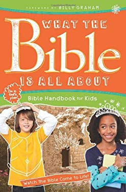 What the Bible Is All about: Bible Handbook for Kids 9780830759439