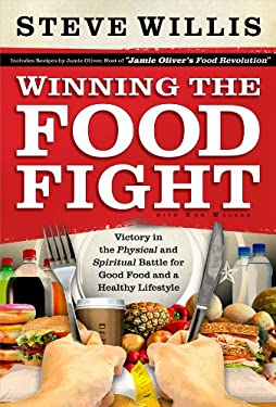 Winning the Food Fight: Victory in the Physical and Spiritual Battle for Good Food and a Healthy Lifestyle 9780830761227