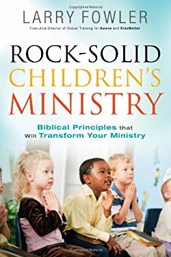 Rock Solid Children's Ministry 9780830765430