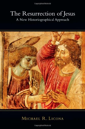 The Resurrection of Jesus: A New Historiographical Approach 9780830827190