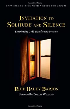 Invitation to Solitude and Silence: Experiencing God's Transforming Presence 9780830835454
