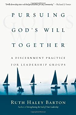 Pursuing God's Will Together: A Discernment Practice for Leadership Groups (Transforming Center Set) 9780830835669