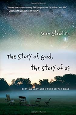 The Story of God, the Story of Us: Getting Lost and Found in the Bible 9780830836321