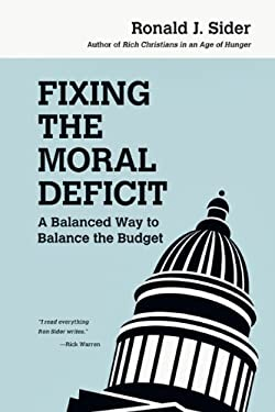 Fixing the Moral Deficit: A Balanced Way to Balance the Budget 9780830837953
