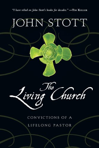 The Living Church: Convictions of a Lifelong Pastor 9780830838059