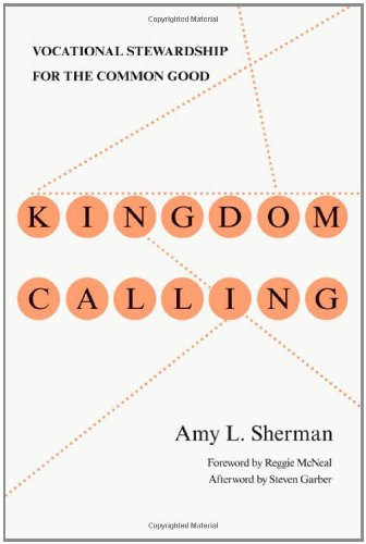 Kingdom Calling: Vocational Stewardship for the Common Good 9780830838097