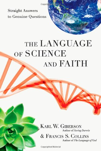 The Language of Science and Faith: Straight Answers to Genuine Questions 9780830838295