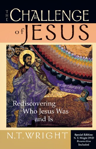 The Challenge of Jesus: Rediscovering Who Jesus Was and Is [With DVD] 9780830838325