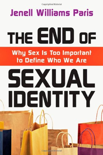 The End of Sexual Identity: Why Sex Is Too Important to Define Who We Are 9780830838363
