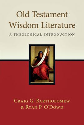 Old Testament Wisdom Literature: A Theological Introduction 9780830838967