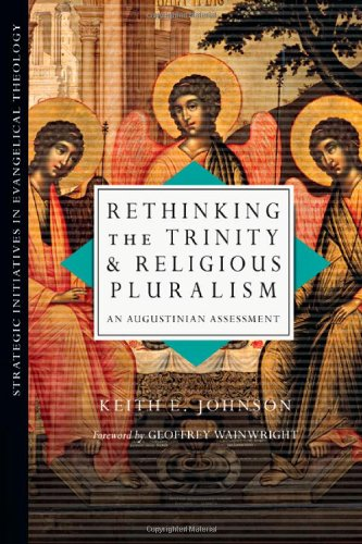 Rethinking the Trinity and Religious Pluralism: An Augustinian Assessment 9780830839025
