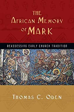 The African Memory of Mark: Reassessing Early Church Tradition 9780830839339