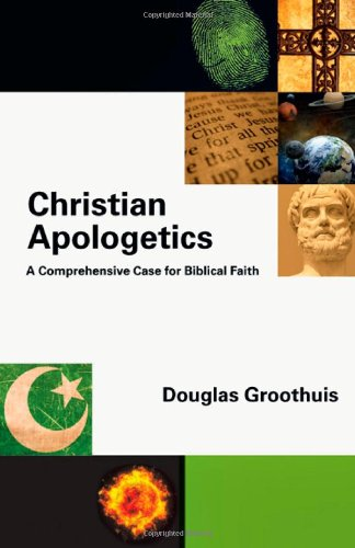 Christian Apologetics: A Comprehensive Case for Biblical Faith 9780830839353