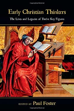 Early Christian Thinkers: The Lives and Legacies of Twelve Key Figures 9780830839377