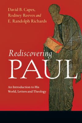 Rediscovering Paul: An Introduction to His World, Letters and Theology 9780830839414