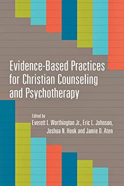 Evidence-Based Practices for Christian Counseling and Psychotherapy (Christian Association for Psychological Studies Books)