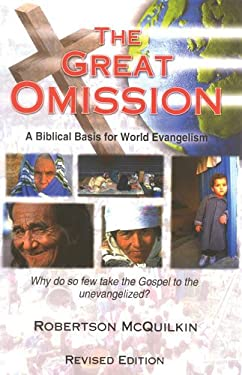 The Great Omission: A Biblical Basis for World Evangelism 9780830856756