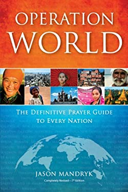 Operation World: The Definitive Prayer Guide to Every Nation 9780830857241