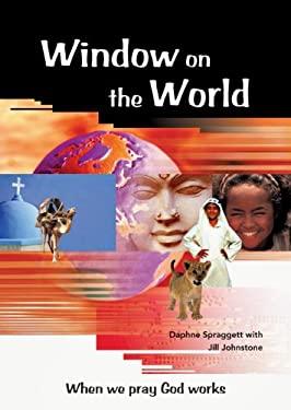 Window on the World : When We Pray God Works