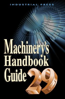 Machinery's Handbook Guide 9780831129033
