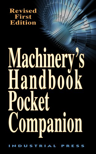 Machinery's Handbook Pocket Companion: A Reference Book for the Mechanical Engineer, Designer, Manufacturing Engineer, Draftsman, Toolmaker, and Machi 9780831129118