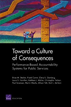 Toward a Culture of Consequences: Performance-Based Accountability Systems for Public Services 9780833050151
