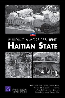 Building a More Resilient Haitian State 9780833050434
