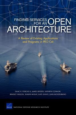 Finding Services for an Open Architecture: A Review of Existing Applications and Programs in Peo C4i 9780833051660