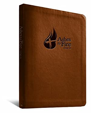 Ashes to Fire Year B Devotional: Daily Reflections from Ash Wednesday to Pentecost