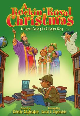 Rockin' Royal Christmas, A, Book: A Higher Calling to a Higher King 9780834181236