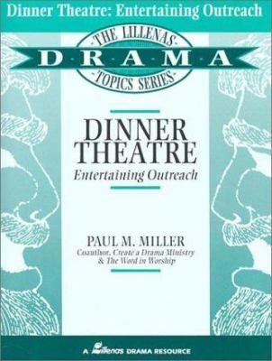 Dinner Theatre: Entertaining Outreach