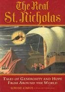 The Real St. Nicholas: Tales of Generosity and Hope from Around the World 9780835608138