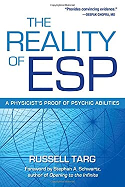The Reality of ESP: A Physicist's Proof of Psychic Abilities 9780835608848